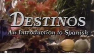 Destinos: An Introduction to Spanish Online Learning Series